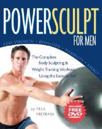 Powersculpt for Men: The Complete Body Sculpting & Weight Training Workout Using the Exercise Ball [With DVD]