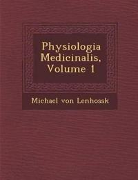 Physiologia Medicinalis, Volume 1