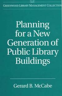 Planning for a New Generation of Public Library Buildings