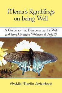 Mema's Ramblings on Being Well