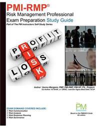 PMI-Rmp: Risk Management Professional Exam Preparation Study Guide: Part of the PM Instructors Self-Study Series