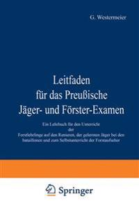 Leitfaden F�r Das Preu�ische J�ger- Und F�rster-Examen