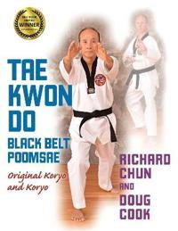 Tae Kwon Do Black Belt Poomsae: Original Koryo and Koryo