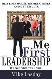 Me First Leadership