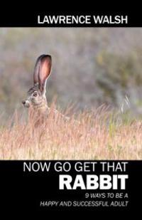 Now Go Get That Rabbit