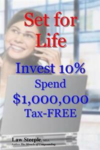 Set for Life: Invest 10% Spend $1,000,000 Tax-Free