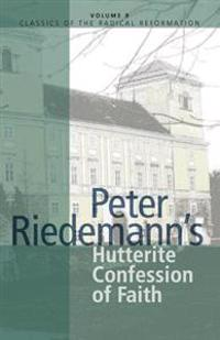 Peter Riedemann's Hutterite Confession of Faith
