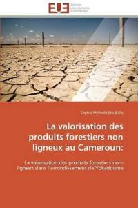 La Valorisation Des Produits Forestiers Non Ligneux Au Cameroun