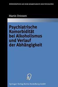 Psychiatrische Komorbidit t Bei Alkoholismus Und Verlauf Der Abh ngigkeit