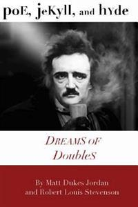 Poe, Jekyll, and Hyde: Dreams of Doubles