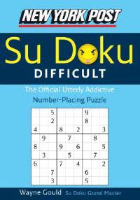 New York Post Difficult Su Doku: The Official Utterly Adictive Number-Placing Puzzle