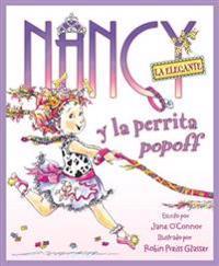 Nancy La Elegante y La Perrita Popoff = Fancy Nancy and the Posh Puppy