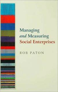 Managing and Measuring Social Enterprises