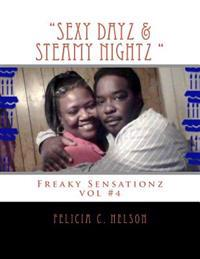 """Sexy Dayz & Steamy Nightz "" ( Freaky Sensationz Vol#4): Freaky Sensationz Vol #4"