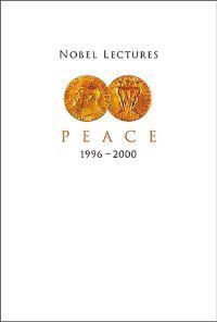 Nobel lectures in peace, vol 7 (1996-2000)