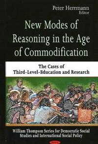 New Modes of Reasoning in the Age of Commodification