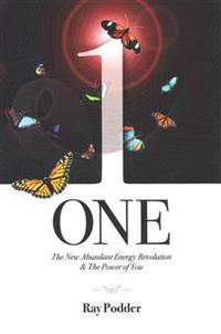 One: The New Abundant Energy Revolution & the Power of You