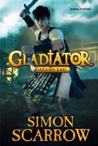 Gladiator. Gatans lag