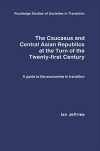The Caucasus and Central Asian Republics at the Turn of the Twenty-First Century