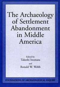 Archaeology Of Settlement Abandonment of Middle America