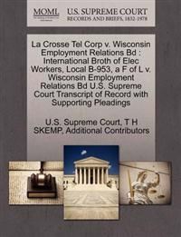 La Crosse Tel Corp V. Wisconsin Employment Relations Bd