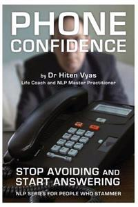 Phone Confidence: Stop Avoiding and Start Answering