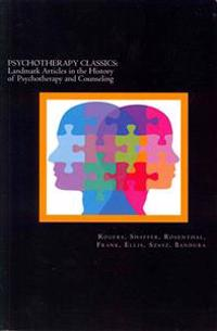 Psychotherapy Classics: Landmark Articles in the History of Psychotherapy and Counseling