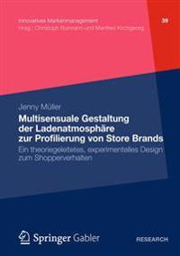 Multisensuale Gestaltung Der Ladenatmosphere Zur Profilierung Von Store Brands