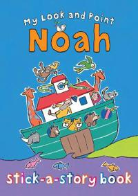 My Look and Point Noah Stick-A-Story Book [With Sticker(s)]