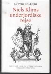 Niels Klims underjordiske rejse indeholdende en ny teori om jorden og en historisk beretning om det hidtil ukendte femte monarki, trykt efter et manuskript i salig Abelins bibliotek