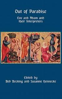 Out of Paradise: Eve and Adam and Their Interpreters