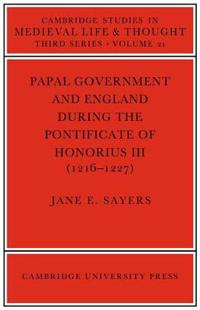 Papal Government and England during the Pontificate of Honorius III