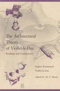 The Architectural Theory of Viollet-Le-Duc