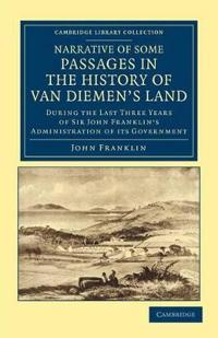 Narrative of Some Passages in the History of Van Diemen's Land