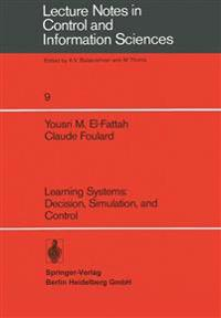 Learning Systems: Decision, Simulation, and Control