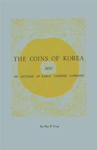 The Coins of Korea and an Outline of Early Chinese Coinages