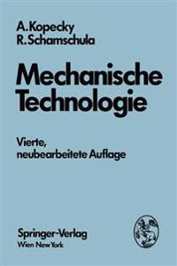 Mechanische Technologie
