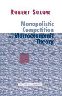 Monopolistic Competition Macroeconomics Theory