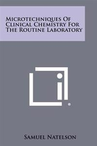 Microtechniques of Clinical Chemistry for the Routine Laboratory