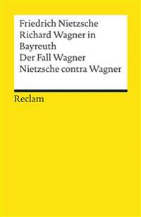 Richard Wagner in Bayreuth. Der Fall Wagner. Nietzsche contra Wagner