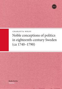 Noble Conceptions of Politics in Eighteenth-Century Sweden