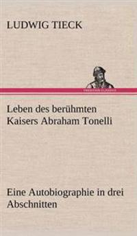 Leben Des Beruhmten Kaisers Abraham Tonelli