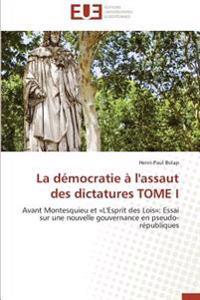 La démocratie à l'assaut des dictatures TOME I