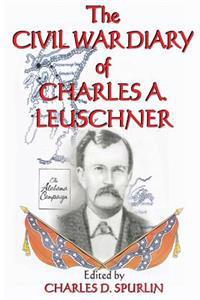 The Civil War Diary of Charles A. Leuschner