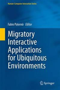 Migratory Interactive Applications for Ubiquitous Environments