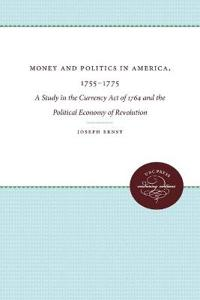 Money and Politics in America, 1755-1775