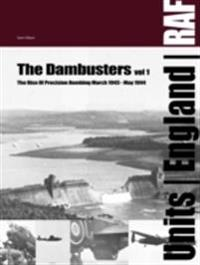 The Dambusters vol 1: The rise of RAF precision bombing March 1943 - May 19
