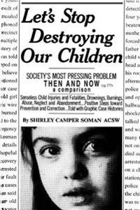Let's Stop Destroying Our Children
