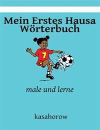 Mein Erstes Hausa Worterbuch: Male Und Lerne