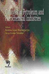 Catalysis in Petroleum And Petrochemical Industries